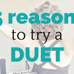 5 Reasons to try a Duet